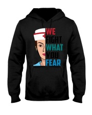 WE FIGHT WHAT YOU FEAR Hooded Sweatshirt thumbnail