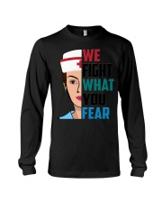 WE FIGHT WHAT YOU FEAR Long Sleeve Tee thumbnail
