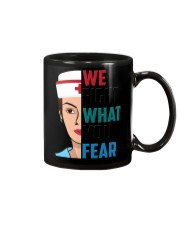 WE FIGHT WHAT YOU FEAR Mug thumbnail