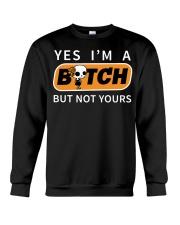 NOT YOURS Crewneck Sweatshirt thumbnail