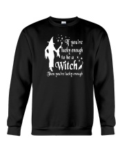 IF YOU'RE LUCKY ENOUGH TO BE A WITCH Crewneck Sweatshirt thumbnail
