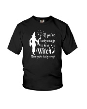 IF YOU'RE LUCKY ENOUGH TO BE A WITCH Youth T-Shirt thumbnail