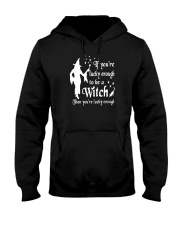 IF YOU'RE LUCKY ENOUGH TO BE A WITCH Hooded Sweatshirt thumbnail