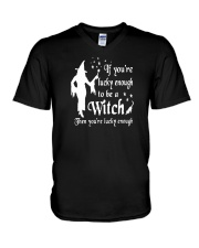 IF YOU'RE LUCKY ENOUGH TO BE A WITCH V-Neck T-Shirt thumbnail