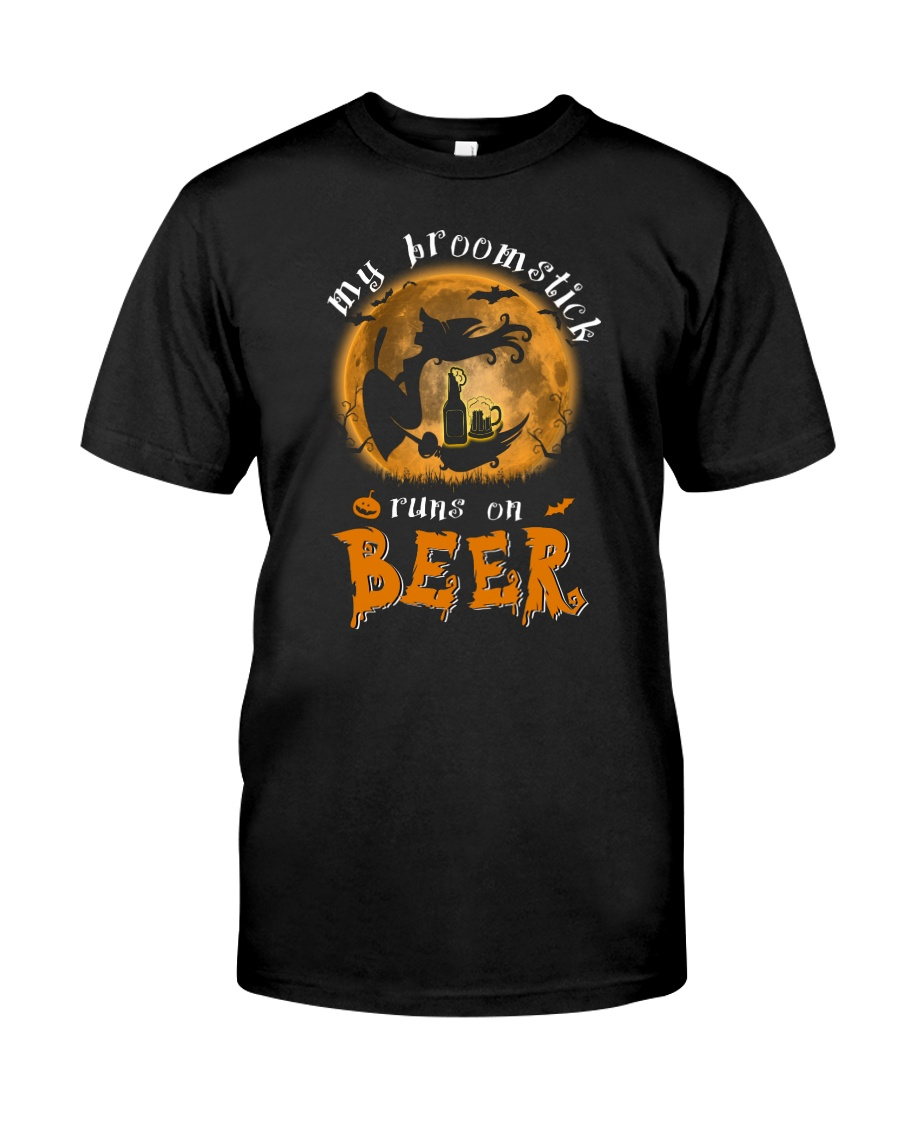 MY BROOMSTICK RUNS ON BEER Classic T-Shirt