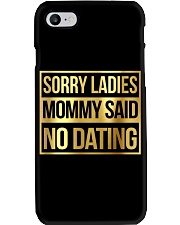 SORRY LADIES MOMMY SAID NO DATING Phone Case thumbnail
