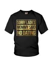 SORRY LADIES MOMMY SAID NO DATING Youth T-Shirt front