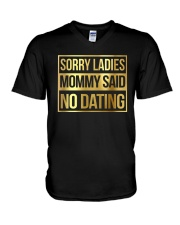 SORRY LADIES MOMMY SAID NO DATING V-Neck T-Shirt thumbnail