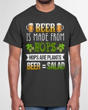 BEER IS MADE FROM HOPS Classic T-Shirt garment-tshirt-unisex-front-03