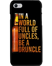 IN A WORLD FULL OF UNCLES BE A DRUNCLE Phone Case thumbnail