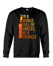 IN A WORLD FULL OF UNCLES BE A DRUNCLE Crewneck Sweatshirt thumbnail