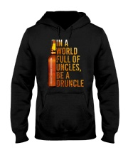 IN A WORLD FULL OF UNCLES BE A DRUNCLE Hooded Sweatshirt thumbnail