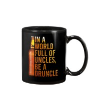 IN A WORLD FULL OF UNCLES BE A DRUNCLE Mug thumbnail