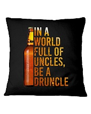 IN A WORLD FULL OF UNCLES BE A DRUNCLE Square Pillowcase thumbnail