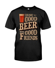 GOOD BEER GOOD FRIENDS Classic T-Shirt front