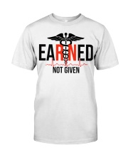EARNED RN NOT GIVEN Classic T-Shirt thumbnail