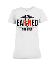 EARNED RN NOT GIVEN Premium Fit Ladies Tee thumbnail