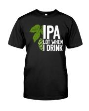 IPA lot when I drink Premium Fit Mens Tee thumbnail