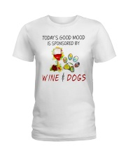 TODAY'S GOOD MOOD IS SPONSORED BY WINE AND DOGS Ladies T-Shirt front