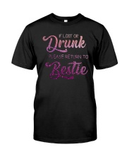 IF LOST OR DRUNK PLEASE GIVE BACK TO BESTIE Classic T-Shirt thumbnail