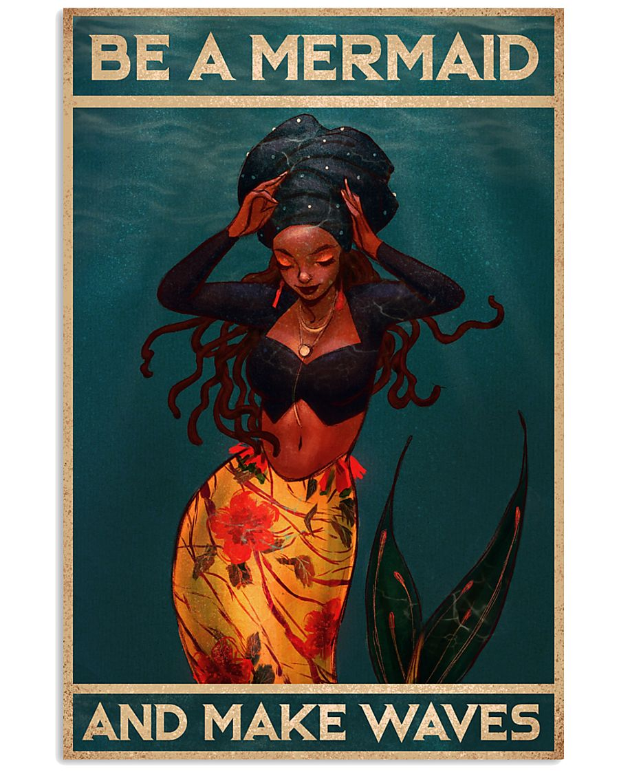 BE A MERMAID AND MAKE WAVES 16x24 Poster