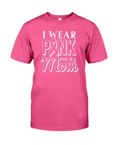 WE WEAR PINK FOR MY MOM