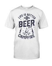 LIFE IS BETTER WITH A BEER AND CAMPFIRE Classic T-Shirt front