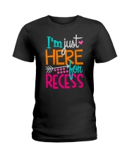 I'M JUST HERE FOR RECESS Ladies T-Shirt thumbnail