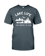 LAKE LIFE 'CUZ BEACHES BE SALTY Classic T-Shirt front