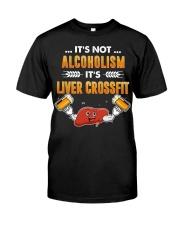 It's not alcoholism Classic T-Shirt front