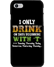 I ONLY DRINK ON DAYS BEGINNING WITH T Phone Case thumbnail