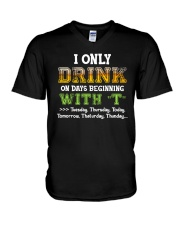 I ONLY DRINK ON DAYS BEGINNING WITH T V-Neck T-Shirt thumbnail