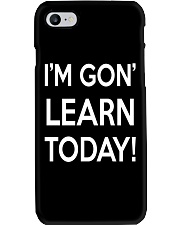I'M GON' LEARN TODAY Phone Case thumbnail