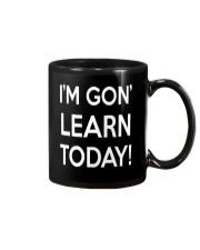 I'M GON' LEARN TODAY Mug thumbnail
