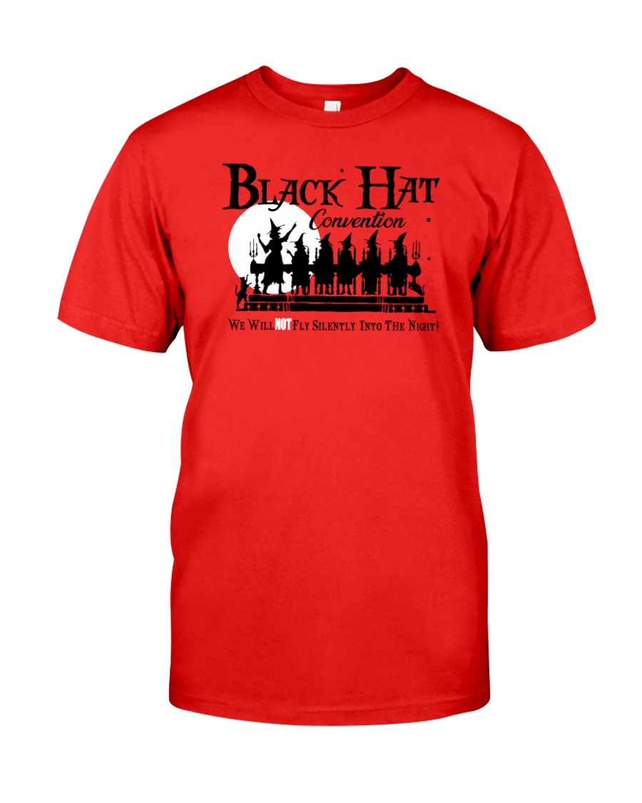 BLACK HAT CONVENTION WE WILL NOT FLY SILENTLY Classic T-Shirt