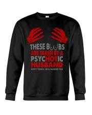 TAKEN BY A PSYCHOTIC HUSBAND Crewneck Sweatshirt thumbnail