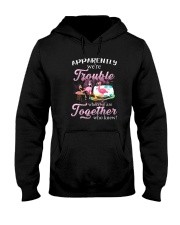 WE'RE TROUBLE WHEN WE ARE TOGETHER Hooded Sweatshirt thumbnail