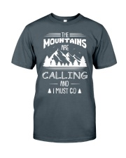 CALLING AND I MUST GO Classic T-Shirt front