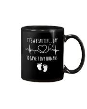 IT'S A BEAUTIFUL DAY TO SAVE TINY HUMANS Mug thumbnail