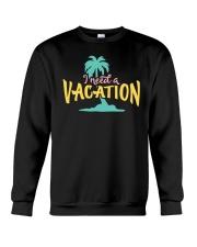 I NEED A VACATION  Crewneck Sweatshirt thumbnail