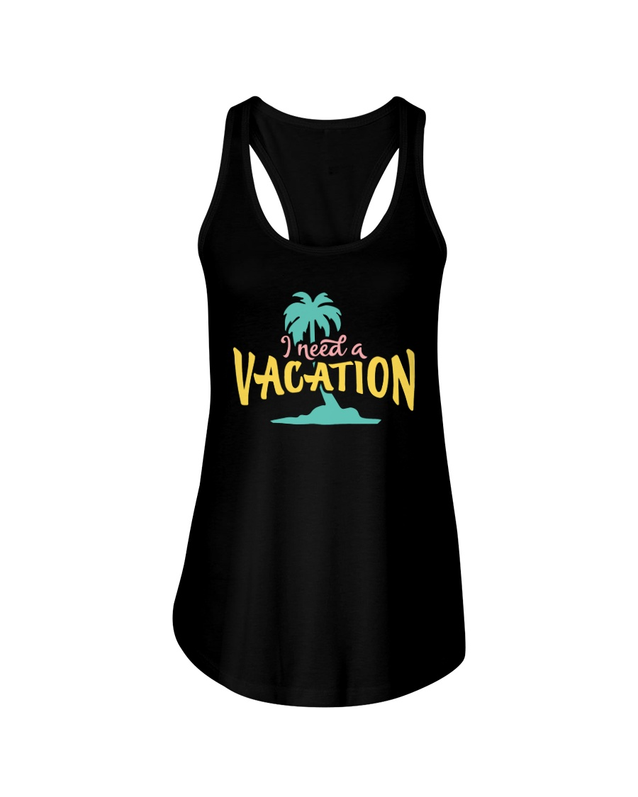 I NEED A VACATION  Ladies Flowy Tank