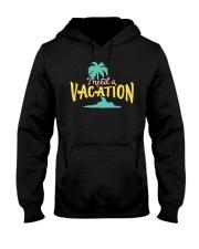 I NEED A VACATION  Hooded Sweatshirt thumbnail