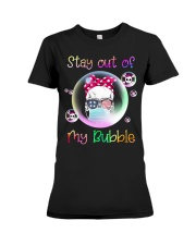 STAY OUT OF MY BUBBLE Premium Fit Ladies Tee thumbnail