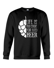 Life is too short for bad beer Crewneck Sweatshirt thumbnail