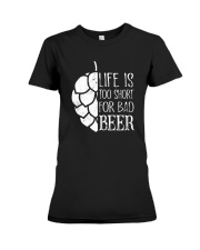 Life is too short for bad beer Premium Fit Ladies Tee thumbnail