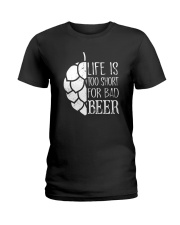 Life is too short for bad beer Ladies T-Shirt thumbnail