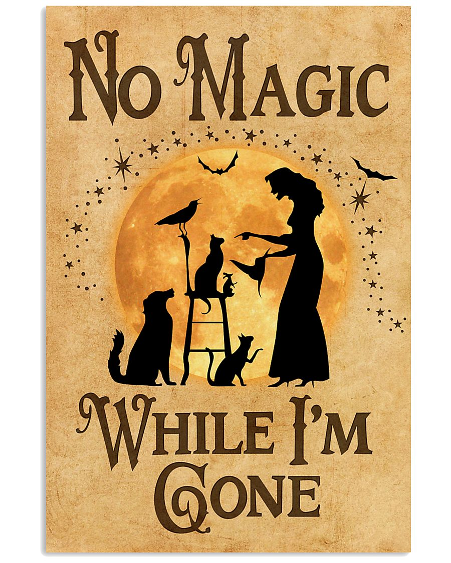 NO MAGIC WHILE I'M GONE 11x17 Poster