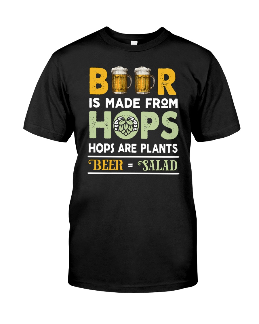 BEER IS MADE FROM HOPS Classic T-Shirt