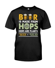 BEER IS MADE FROM HOPS Classic T-Shirt front