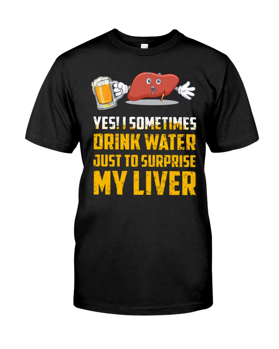BEER SURPRISE MY LIVER Classic T-Shirt